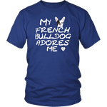 French Bulldog Adores Me T-Shirt Royal Blue