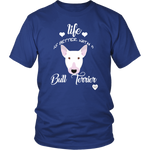 Life Is Better With A Bull Terrier T-Shirt Branded