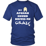 Afghan Hound Drives Me Crazy T-Shirt Royal Blue