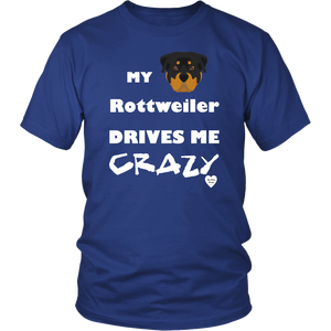 My Rottweiler Drives Me Crazy T-Shirt Royal Blue