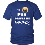 My Pug Drives Me Crazy T-Shirt Royal Blue