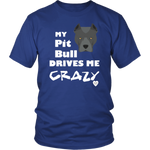 Pit Bull Drives Me Crazy T-Shirt Royal Blue