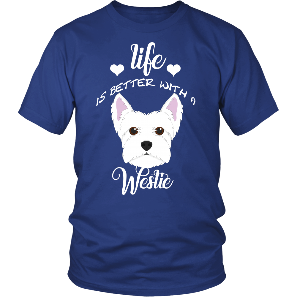 Life Is Better With A Westie T-Shirt