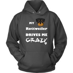 My Rottweiler Drives Me Crazy Hoodie Charcoal