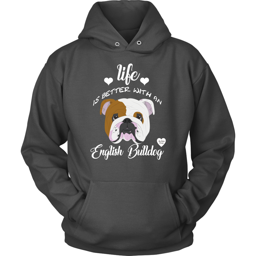 Life Is Better With An English Bulldog Hoodie
