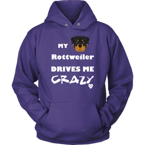 My Rottweiler Drives Me Crazy Hoodie Purple
