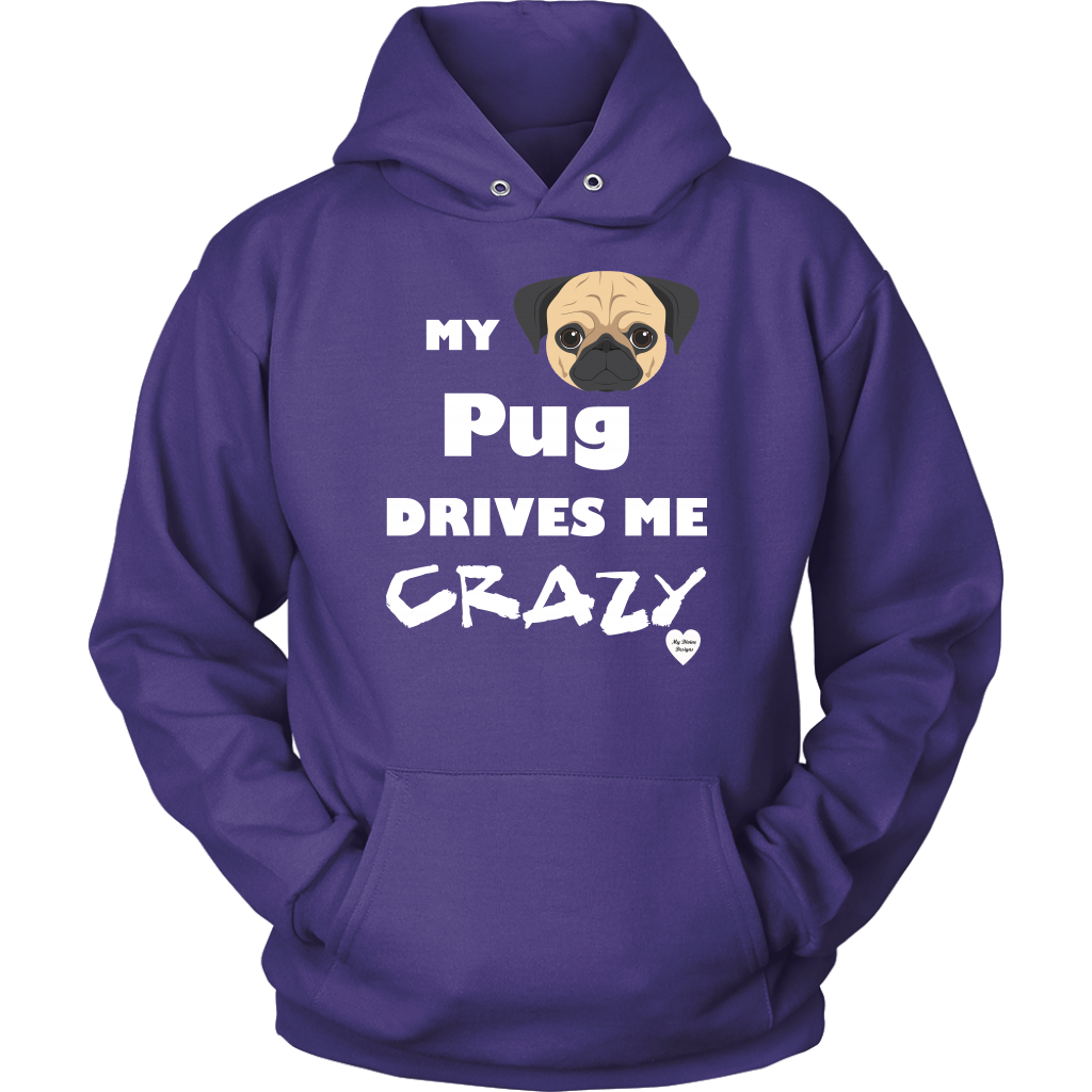 My Pug Drives Me Crazy Hoodie Purple