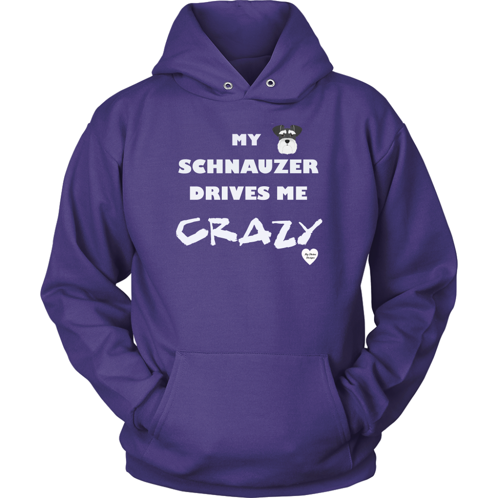 My Schnauzer Drives Me Crazy Hoodie Purple