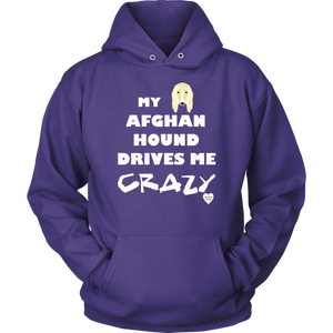 My Afghan Hound Drives Me Crazy Hoodie Purple