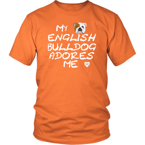English Bulldog Adores Me T-Shirt Neon Orange