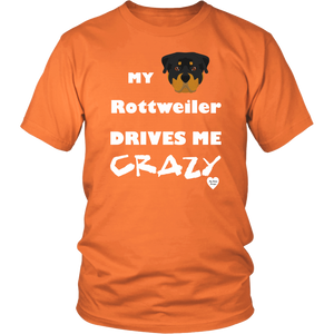 My Rottweiler Drives Me Crazy T-Shirt Neon Orange