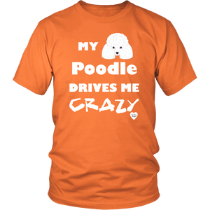 My Poodle Drives Me Crazy T-Shirt Neon Orange