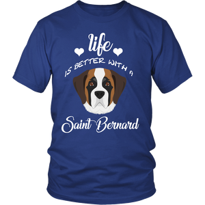Life Is Better With A Saint Bernard T-Shirt