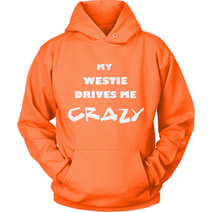 West Highland Terrier Drives Me Crazy Hoodie