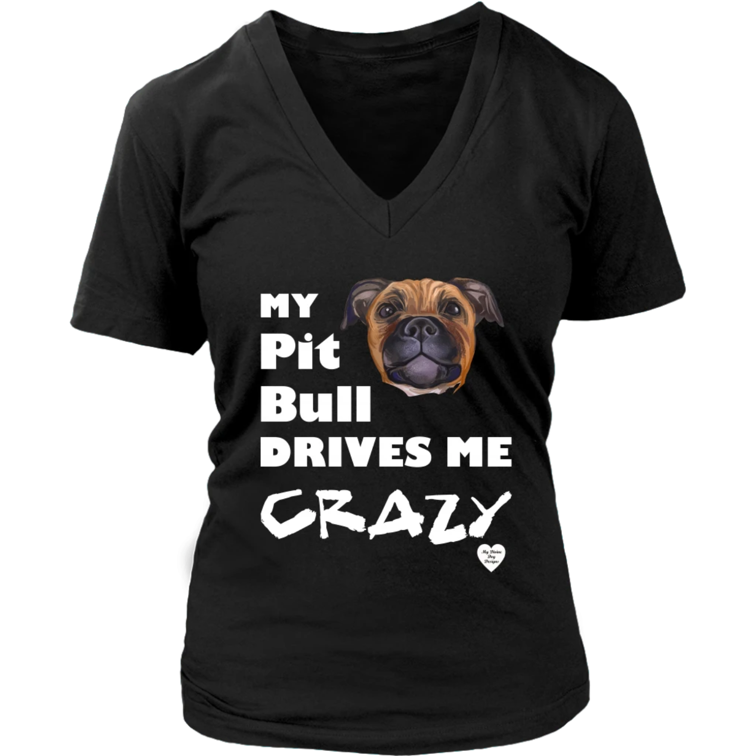 My Pit Bull Tan Drives Me Crazy V-Neck Black