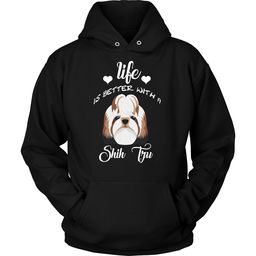 Life Is Better With A Shih Tzu Hoodie