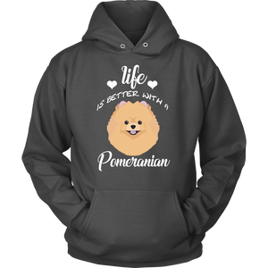 Life Is Better With A Pomeranian Hoodie
