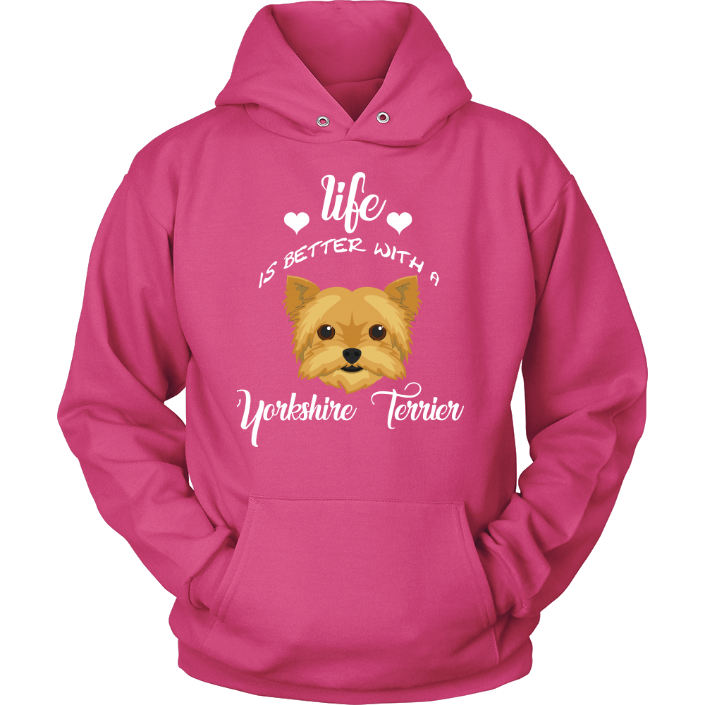 Life Is Better With A Yorkshire Terrier Hoodie