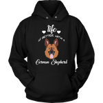 Life Is Better With A German Shepherd Hoodie