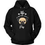 Life Is Better With A Pug Hoodie
