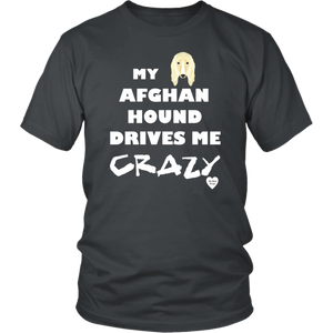 Afghan Hound Drives Me Crazy T-Shirt Charcoal