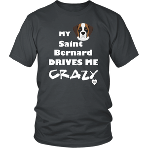 SAint Bernard Drives Me Crazy T-Shirt Charcoal