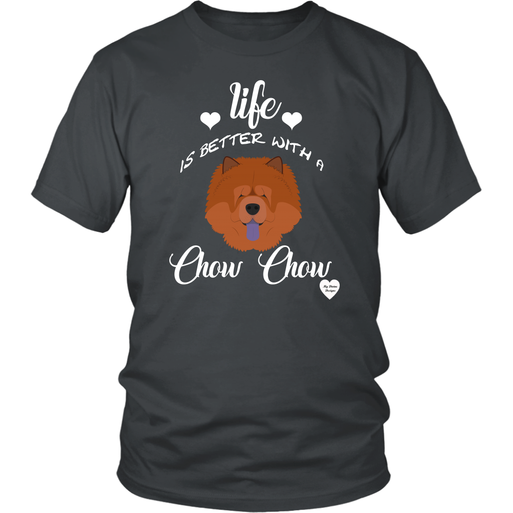 Life Is Better With A Chow Chow T-Shirt