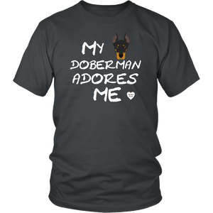 My Doberman Adores Me T-Shirt Charcoal