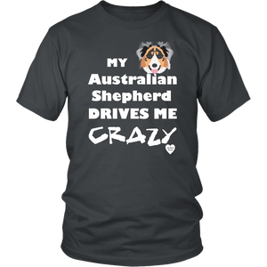 australian shepherd drives me crazy t-shirt charcoal