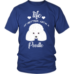 Life Is Better With A Poodle T-Shirt