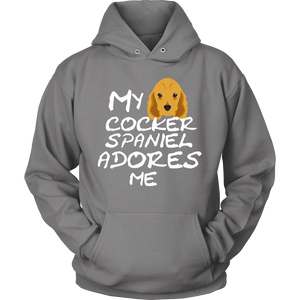 My Cocker Spaniel Adores Me Hoodie