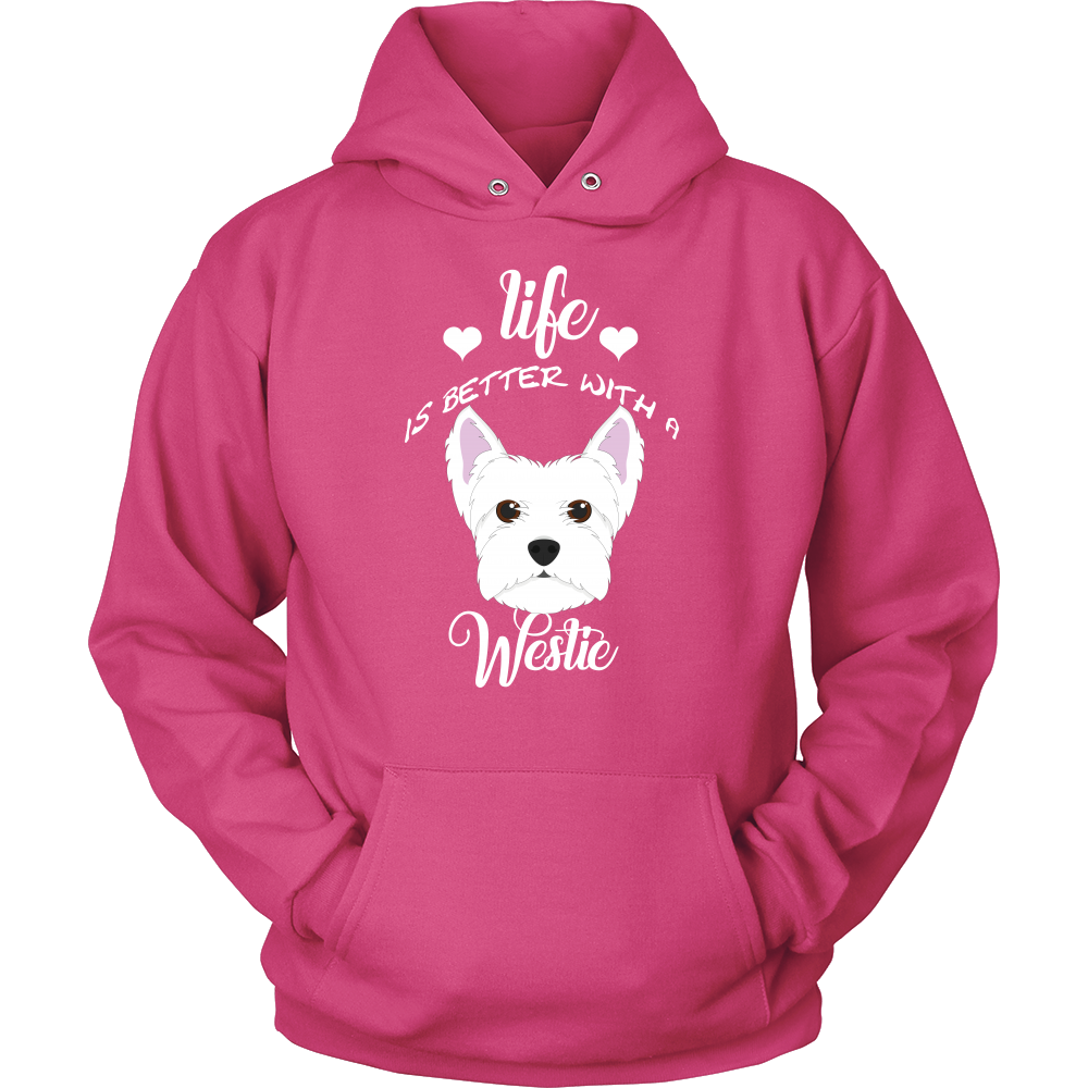 Life Is Better With A Westie Hoodie