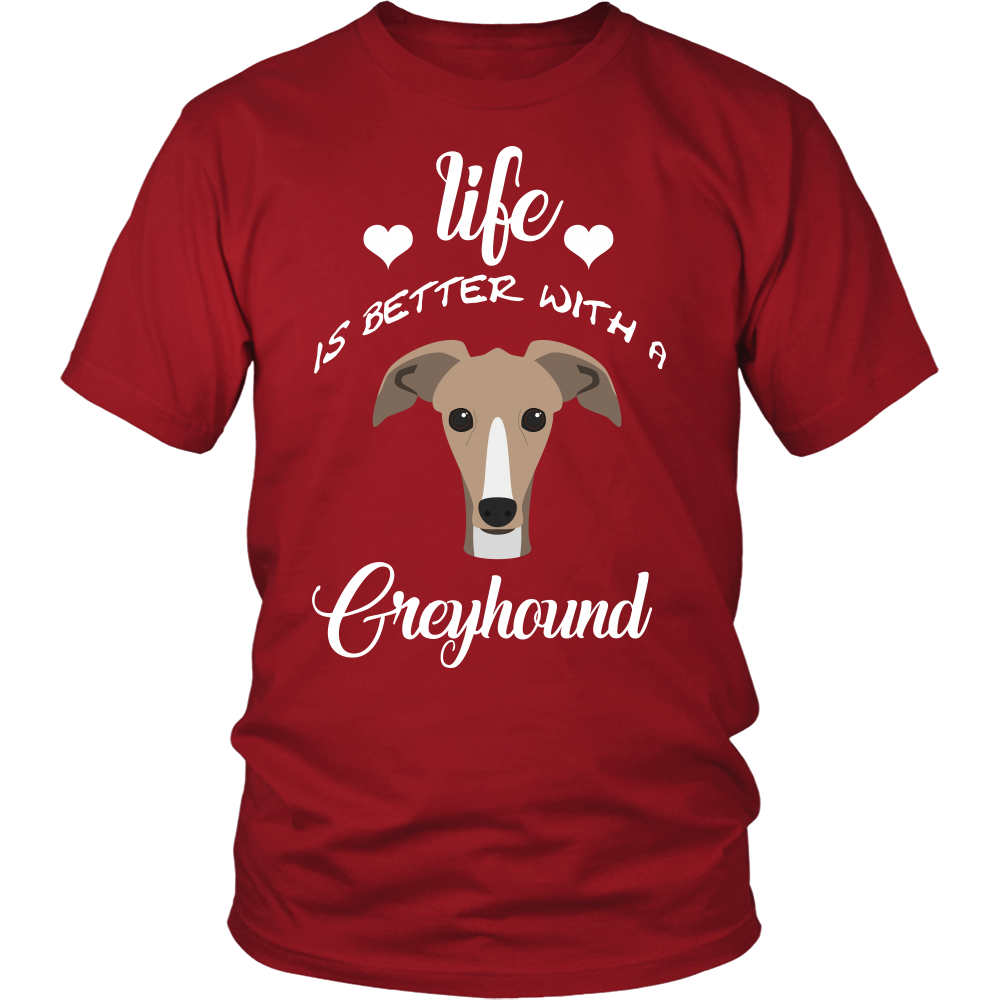 Life Is Better With A Greyhound T-Shirt
