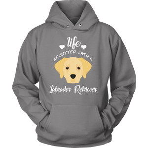 Life Is Better With A Labrador Retriever Hoodie
