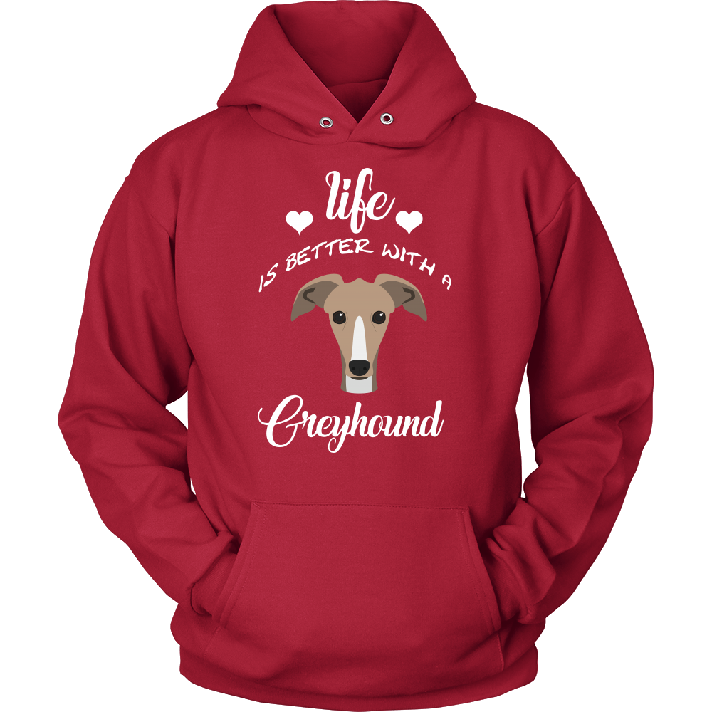 Life Is Better With A Greyhound Hoodie