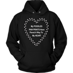 Poodle Paw Prints To My Heart Hoodie