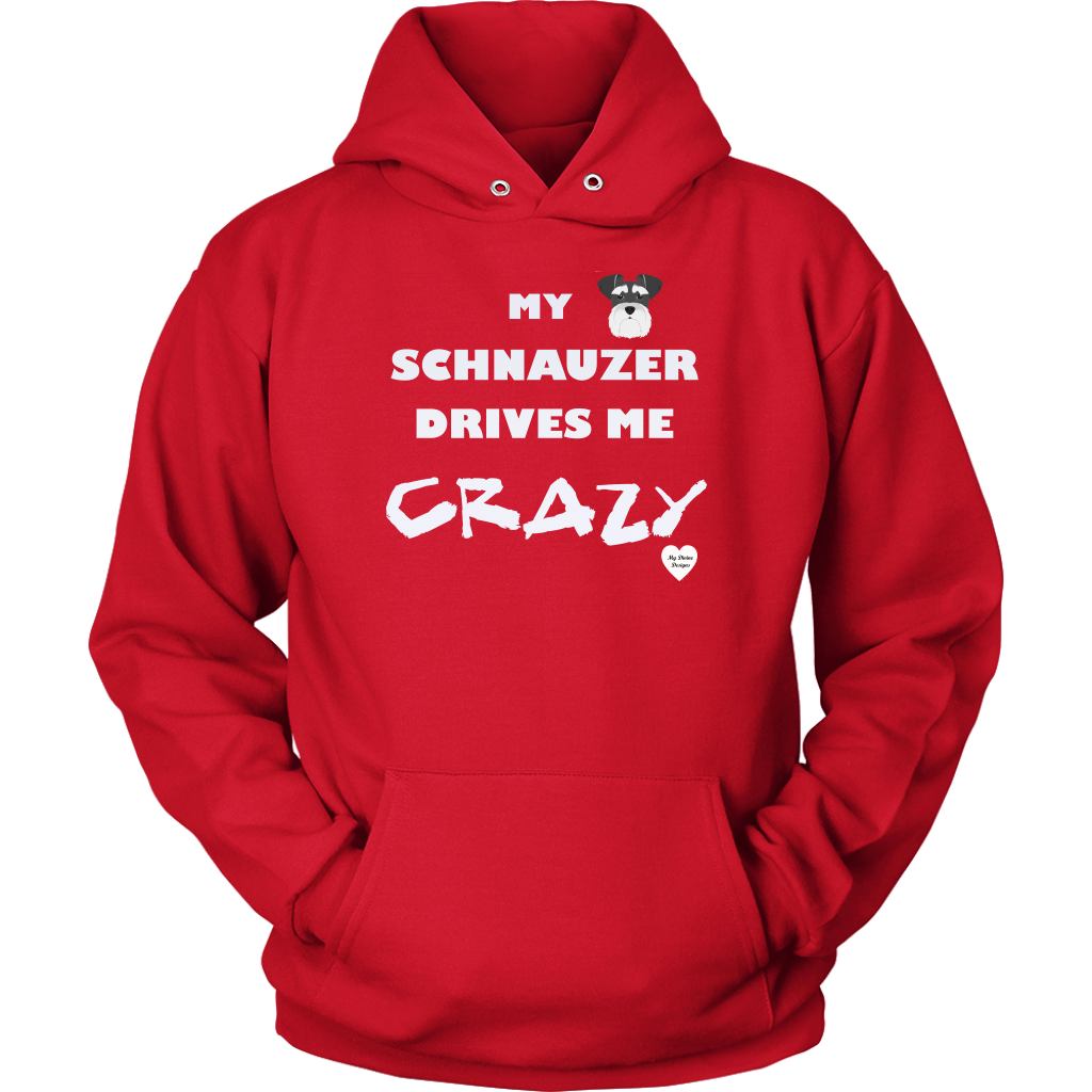 My Schnauzer Drives Me Crazy Hoodie Red