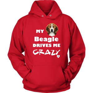 My Beagle Drives Me Crazy Hoodie