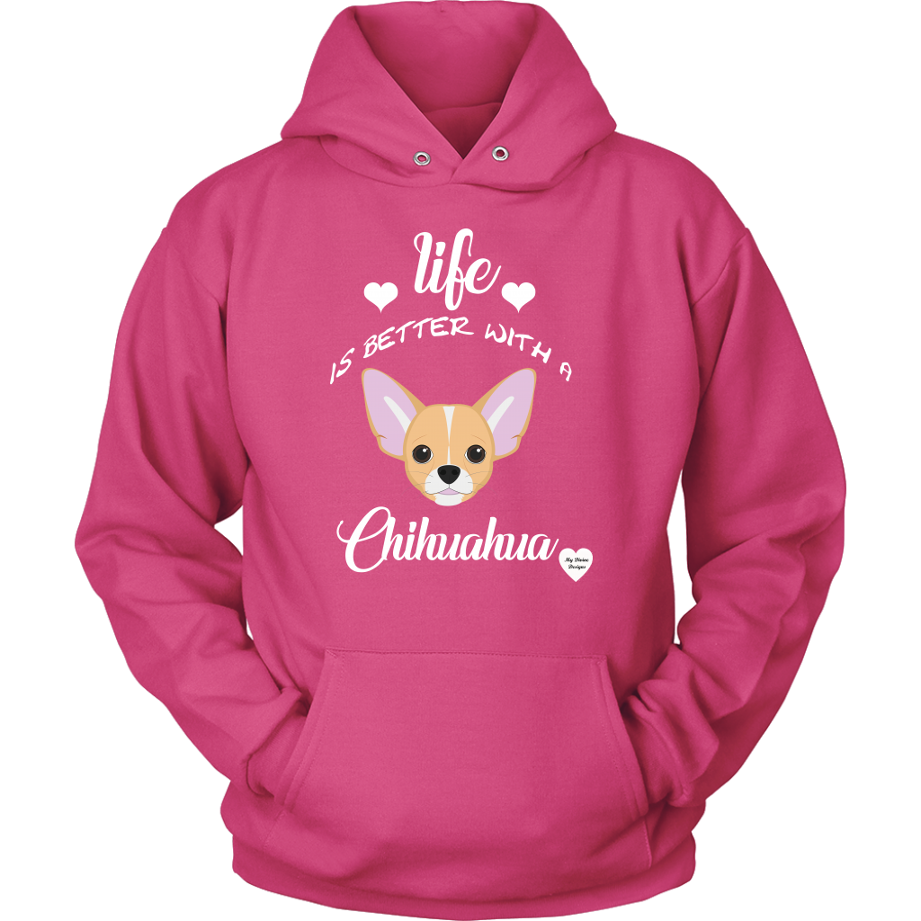 Life Is Better With A Chihuahua Hoodie Sangria