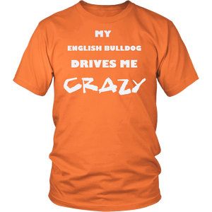 English Bulldog Drives Me Crazy