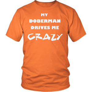 Doberman Drives Me Crazy T-Shirt