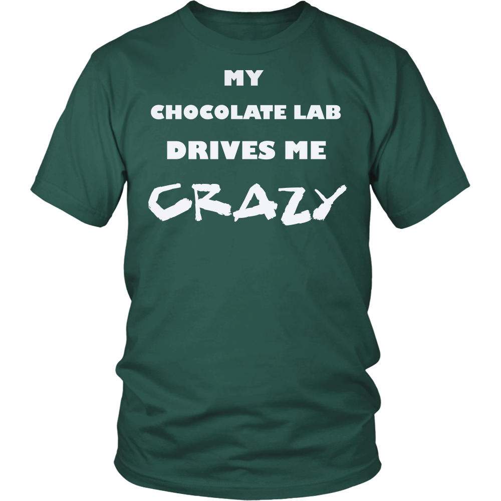 Chocolate Lab Drives Me Crazy T-Shirt
