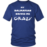 Dalmatian Drives Me Crazy T-Shirt