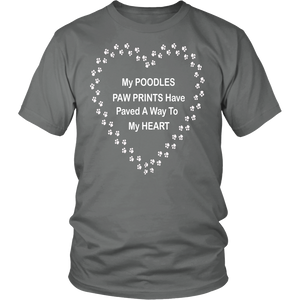 Poodles Paw Prints to My Heart T-Shirt