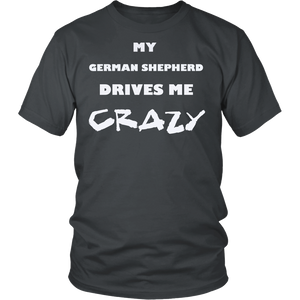 German Shepherd Drives Me Crazy