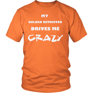 Golden Retriever Drives Me Crazy