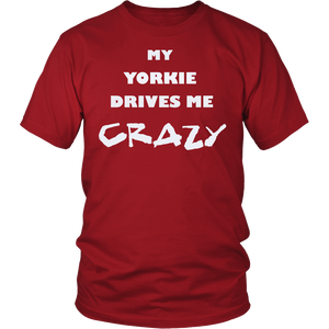 Yorkie Drives Me Crazy T-Shirt