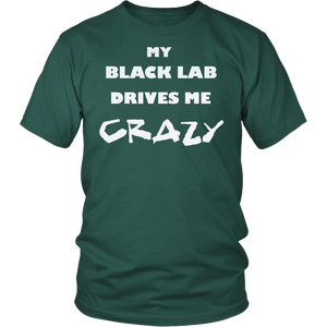 Black Lab Drives Me Crazy T-Shirt