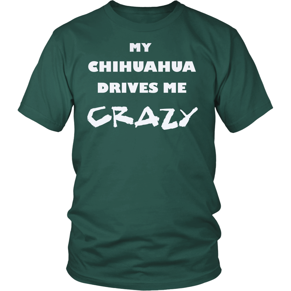 Chihuahua Drives Me Crazy