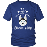 Life Is Better With A Siberian Husky T-Shirt